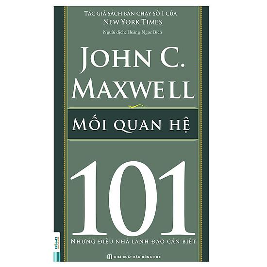 [Download sách] Mối Quan Hệ 101 – Những Điều Nhà Lãnh Đạo Cần Biết