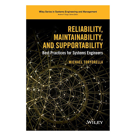 [Download sách] Reliability, Maintainability, And Supportability: Best Practices For Systems Engineers