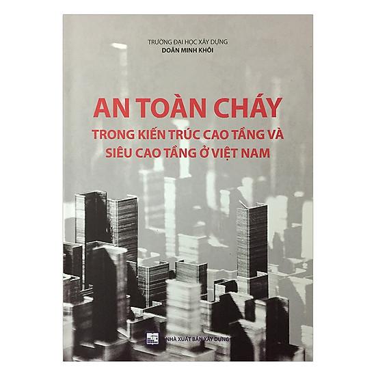 [Download Sách] An Toàn Cháy Trong Kiến Trúc Cao Tầng Và Siêu Cao Tầng Ở Việt Nam