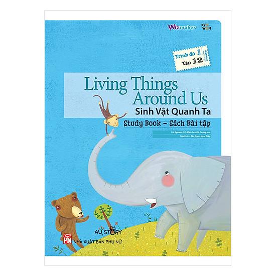 All Story - Living Things Around Us - Sinh Vật Quanh Ta - Trình Độ 1 (Tập 12)