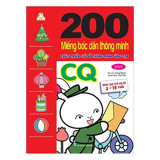 200 Miếng Bóc Dán TM PT Chỉ Số Tm Sáng Tạo CQ T2 - Dành Cho Trẻ 2-10 Tuổi (Tái Bản 2018)