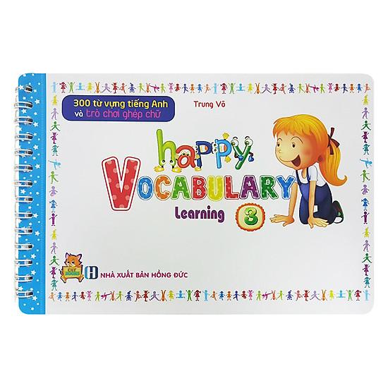 [Download sách] 300 Từ Vựng Tiếng Anh Và Trò Chơi Ghép Chữ - Happy Vocabulary - Learning 3