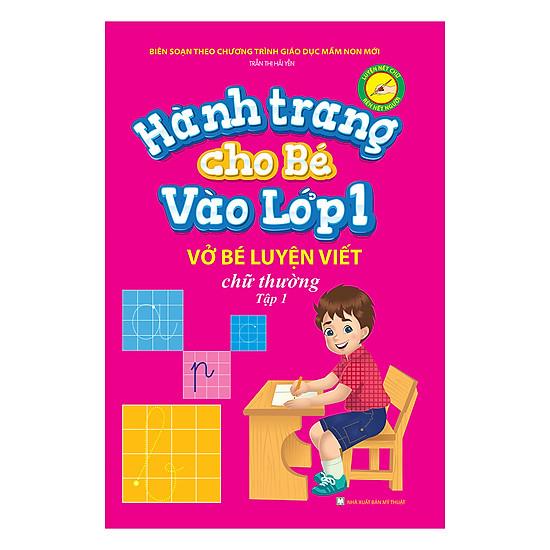 Hành Trang Cho Bé Vào Lớp 1 – Vở Bé Luyện Viết Chữ Thường (Tập 1)