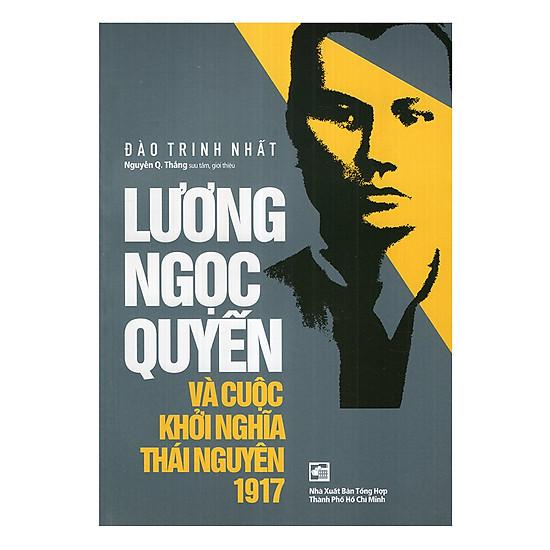 [Download Sách] Lương Ngọc Quyến Và Cuộc Khởi Nghĩa Thái Nguyên 1917