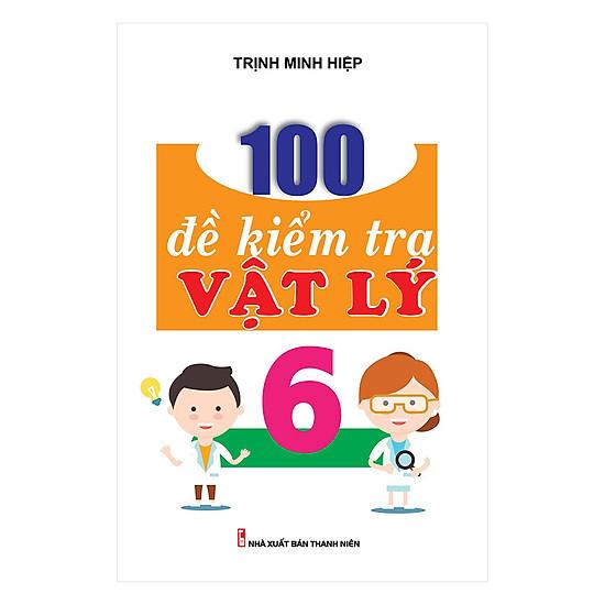100 Đề Kiểm Tra Lý 6