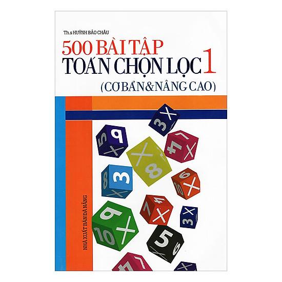 500 Bài Tập Toán Chọn Lọc Lớp 1 (Cơ Bản Và Nâng Cao)