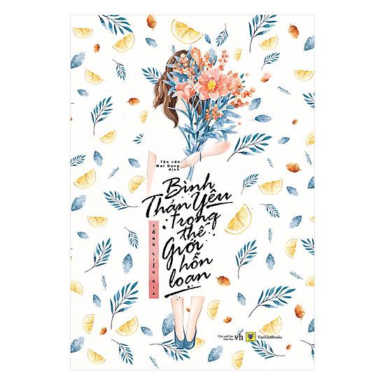 [Download Sách] Bình Thản Yêu Trong Thế Giới Hỗn Loạn