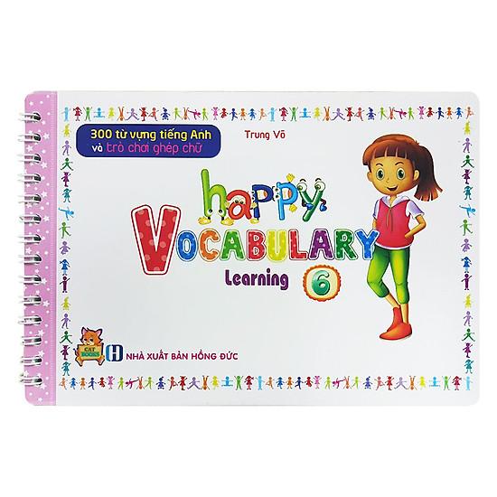[Download sách] 300 Từ Vựng Tiếng Anh Và Trò Chơi Ghép Chữ - Happy Vocabulary - Learning 6
