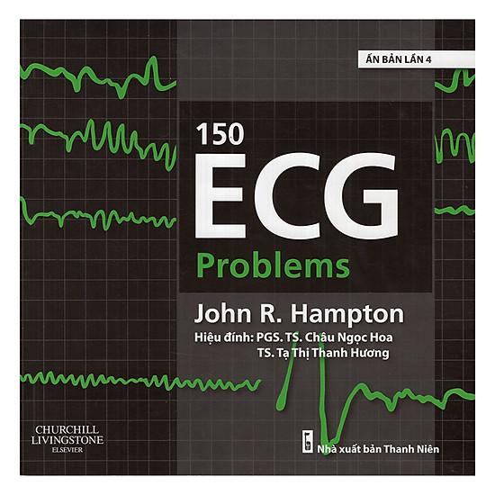 150 ECG Problems (Ấn Bản Lần 4)