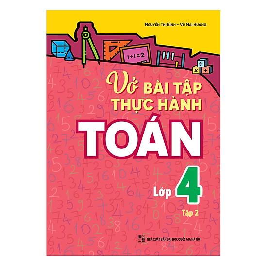 [Download Sách] Vở Bài Tập Thực Hành Toán Lớp 4 (Tập 2)
