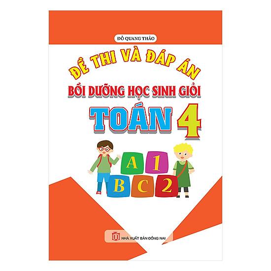 [Download Sách] Đề Thi Và Đáp Án Bồi Dưỡng Học Sinh Giỏi Toán Lớp 4