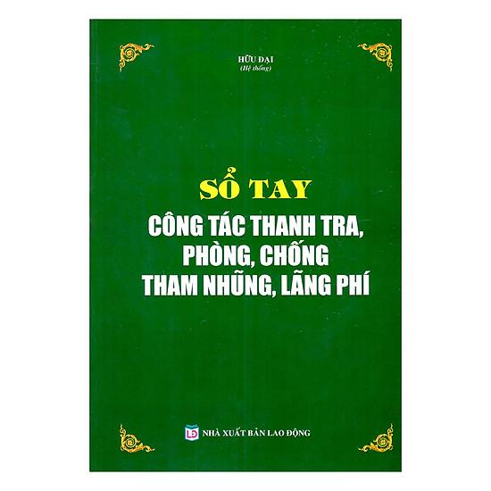 [Download sách] Sổ Tay Công Tác Thanh Tra, Phòng, Chống Tham Nhũng, Lãng Phí