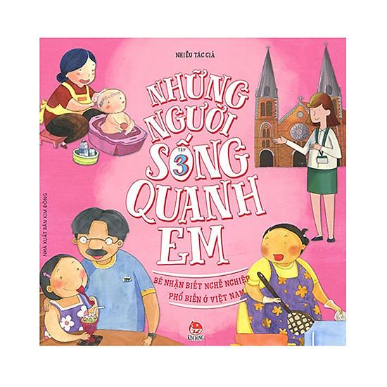 Những Người Sống Quanh Em - Bé Nhận Biết Nghề Nghiệp Phổ Biến Ở Việt Nam (Tập 3)