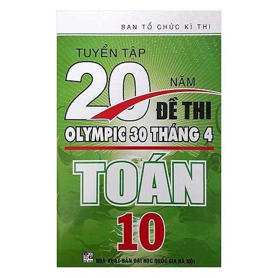 Tuyển Tập 20 Năm Đề Thi Olympic 30 Tháng 4 Toán 10