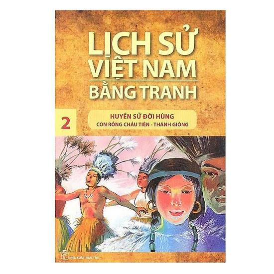 Download sách Lịch Sử Việt Nam Bằng Tranh Tập 2: Huyền Sử Đời Hùng