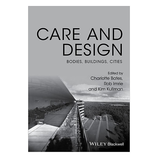 Care And Design - Bodies, Buildings, Cities