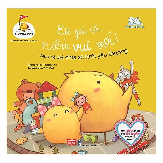 Gà Con Lon Ton - Em Gái Tới, Niềm Vui Mới! Giúp Trẻ Biết Chia Sẻ Tình Yêu Thương