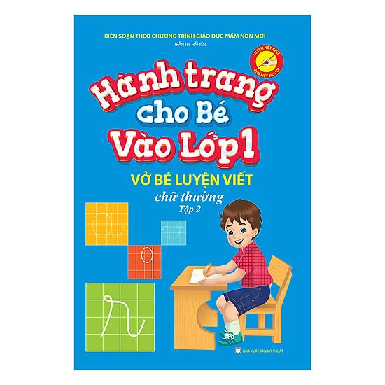 Hành Trang Cho Bé Vào Lớp 1 – Vở Bé Luyện Viết Chữ Thường (Tập 2)