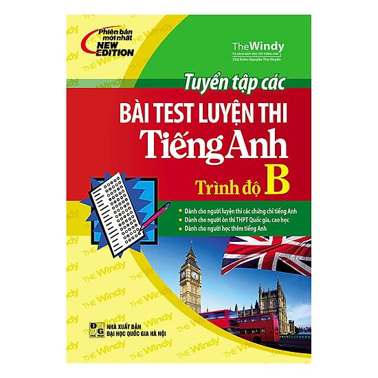 [Download sách] Tuyển Tập Các Bài Test Luyện Thi Tiếng Anh Trình Độ B