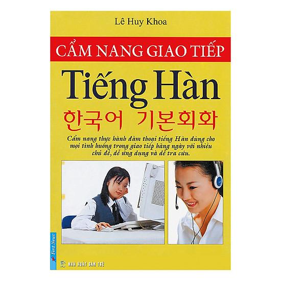Cẩm Nang Giao Tiếp Tiếng Hàn (Tái Bản)
