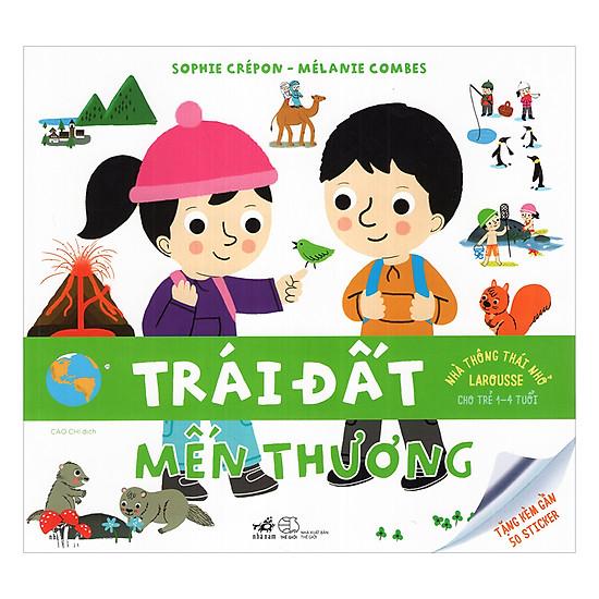 Nhà Thông Thái Nhỏ Larousse Cho Trẻ 1-4 Tuổi: Trái Đất Mến Thương