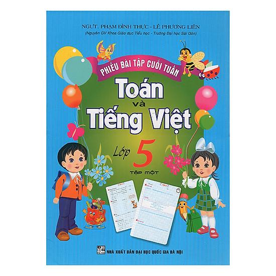 [Download Sách] Phiếu Bài Tập Cuối Tuần Toán Và Tiếng Việt Lớp 5 (Tập 1)