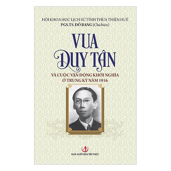 [Download sách] Vua Duy Tân Và Cuộc Vận Động Khởi Nghĩa Ở Trung Kỳ Năm 1916