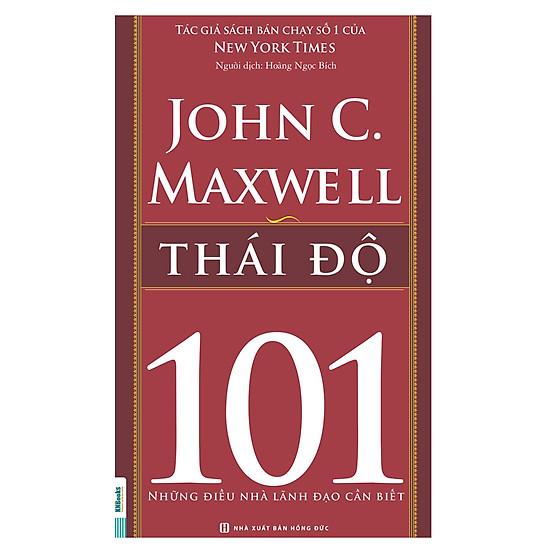 [Download sách] Thái Độ 101 – Những Điều Nhà Lãnh Đạo Cần Biết