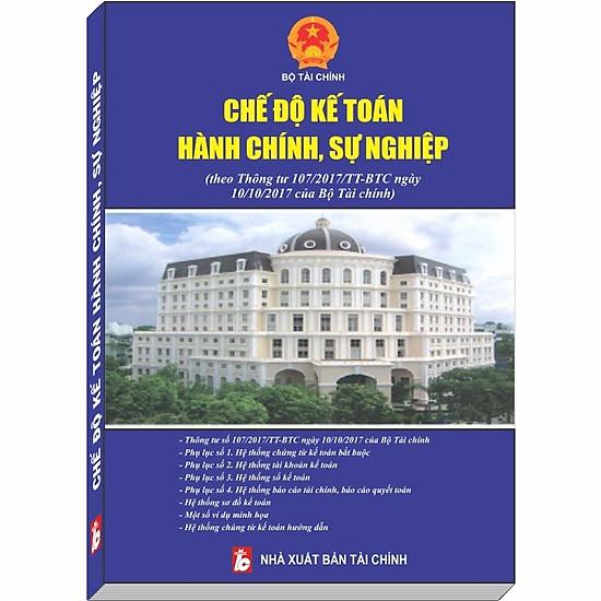 Chế Độ Kế Toán Hành Chính Sự Nghiệp theo Thông Tư 107/2017/TT-BTC