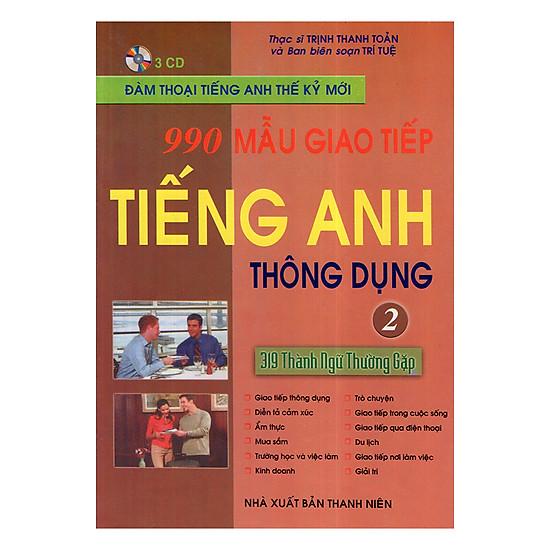 [Download sách] 990 Mẫu Giao Tiếp Tiếng Anh Thông Dụng Tập 2 (Kèm CD)