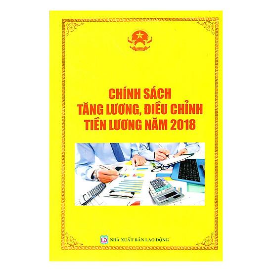 Chính Sách Tăng Lương, Điều Chỉnh Tiền Lương Năm 2018
