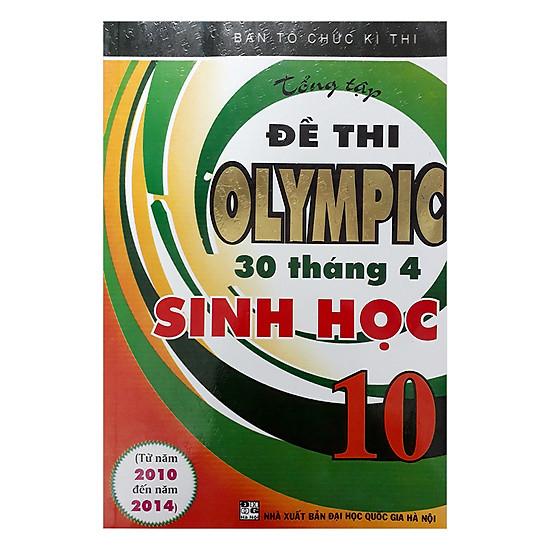 Tổng Tập Đề Thi Olympic 30 Tháng 4 Sinh Học 10