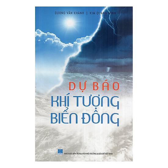 [Download sách] Dự Báo Khí Tượng Thủy Văn Biển Đông