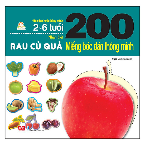 200 Miếng Bóc Dán Thông Minh - Nhận Biết Rau Củ Quả (2-6 Tuổi) - (Tái Bản 2018)