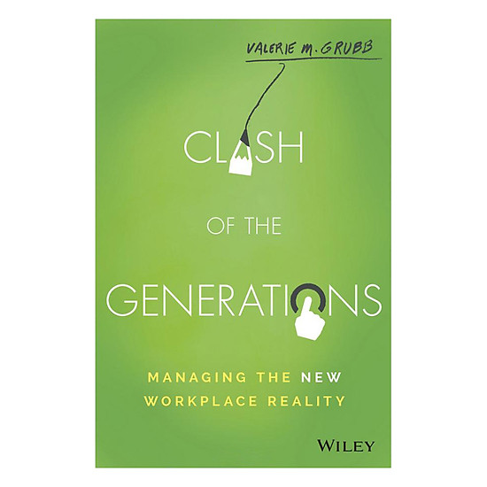 Clash Of The Generations: Managing The New Workplace Reality