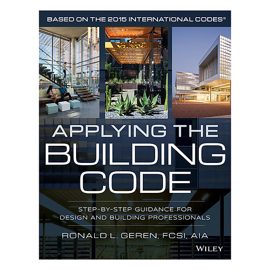 [Download Sách] Applying The Building Code: Step-By-Step Guidance For Design And Building Professionals