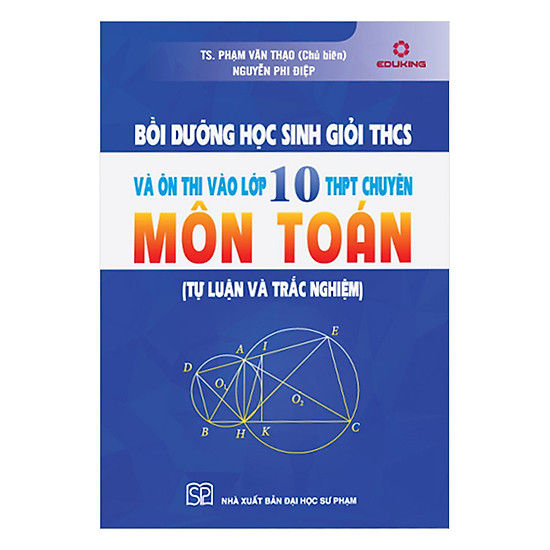 [Download Sách] Bồi Dưỡng Học Sinh Giỏi THCS Và Ôn Thi Vào Lớp 10 THPT Chuyên Môn Toán (Tự Luận Và Trắc Nghiệm)