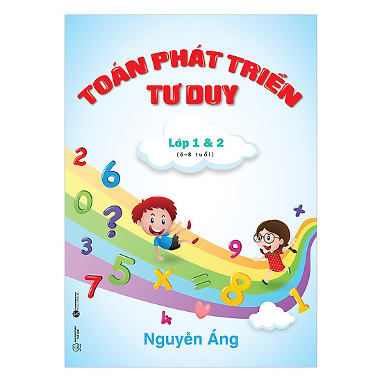 [Download sách] Toán Phát Triển Tư Duy Lớp 1 Và 2 (6 - 8 Tuổi)