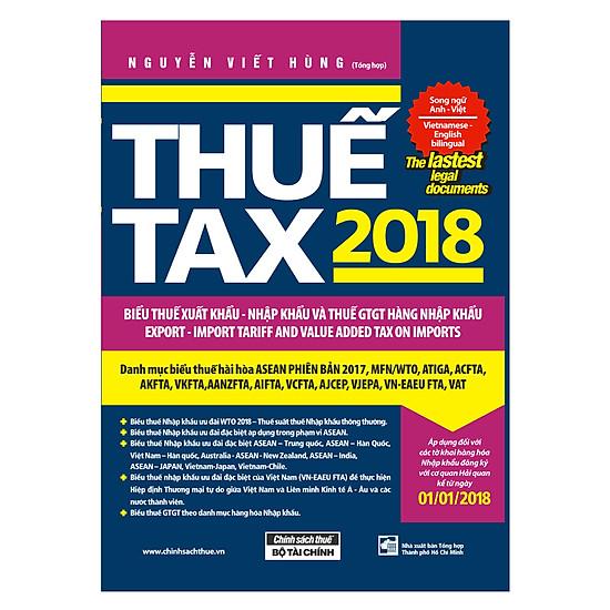 [Download sách] Thuế TAX 2018 - Biểu Thuế Xuất Khẩu - Nhập Khẩu Và Thuế GTGT Hàng Nhập Khẩu (Song Ngữ Anh - Việt)