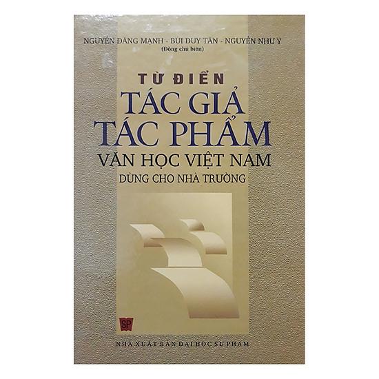 Từ Điển Tác Giả, Tác Phẩm Văn Học Việt Nam Dùng Cho Nhà Trường