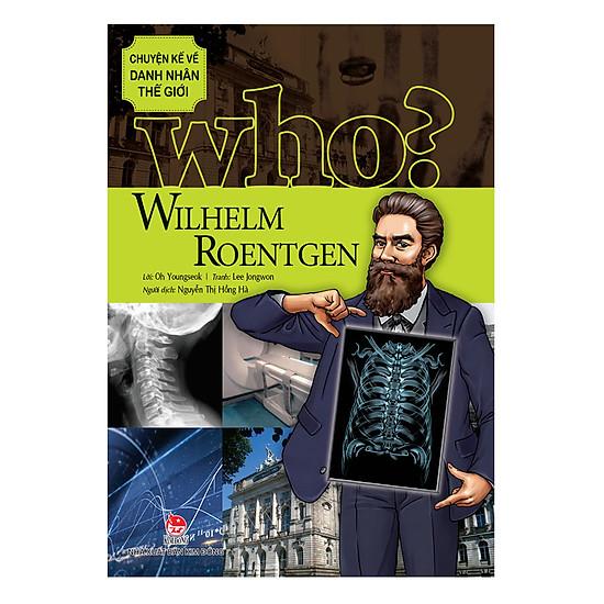 [Download Sách] Chuyện Kể Về Danh Nhân Thế Giới: Wilhelm Roentgen