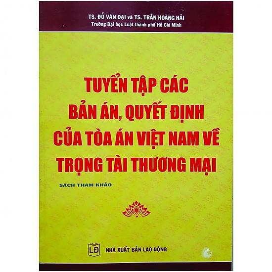 Tuyển Tập Các Bản Án Quyết Định Của Tòa Án Việt Nam Về Trọng Tài Thương Mại