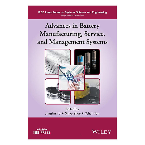 [Download sách] Advances In Battery Manufacturing, Service, And Management Systems