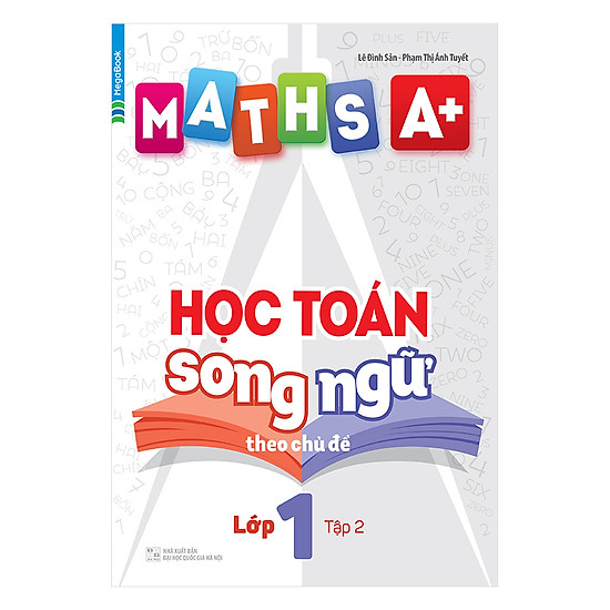 Maths A+ Học Toán Song Ngữ Theo Chủ Đề Lớp 1 (Tập 2)