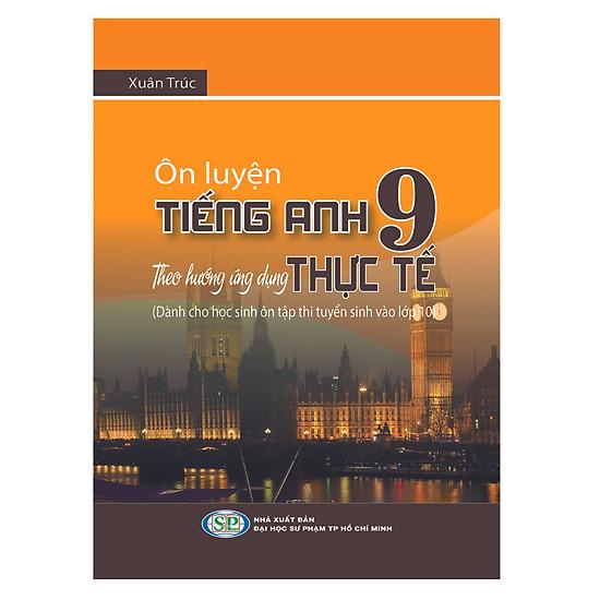 Ôn Luyện Tiếng Anh Lớp 9 Theo Hướng Ứng Dụng Thực Tế