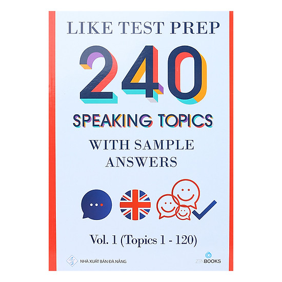 Like Test Prep 240 Speaking Topics With Sample Answers - Vol. 1 (Topics 1 - 120)