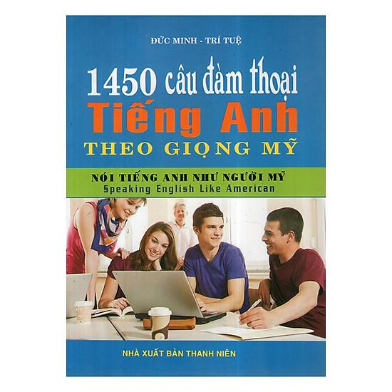 [Download sách] 1450 Câu Đàm Thoại Tiếng Anh Theo Giọng Mỹ