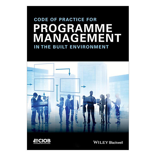 [Download sách] Code Of Practice For Programme Management - In The Built Environment