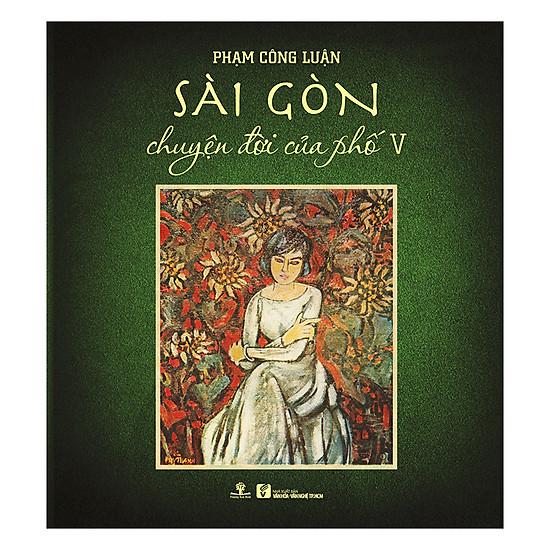 Sài Gòn Chuyện Đời Của Phố V (Bìa Mềm)