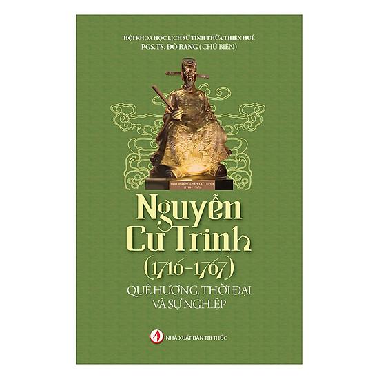 [Download sách] Nguyễn Cư Trinh (1716 - 1767): Quê Hương, Thời Đại Và Sự Nghiệp
